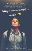 The International Students Guide to Colleges & Universities in The USA
