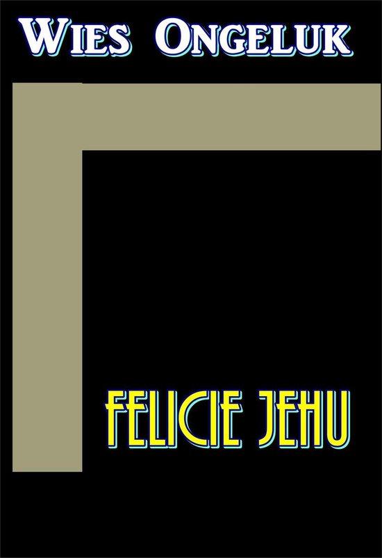 Wies Ongeluk - Felicie Jehu |