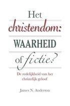 Anderson, James N. - Het christendom: waarheid of fictie