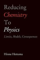 Reducing Chemistry to Physics