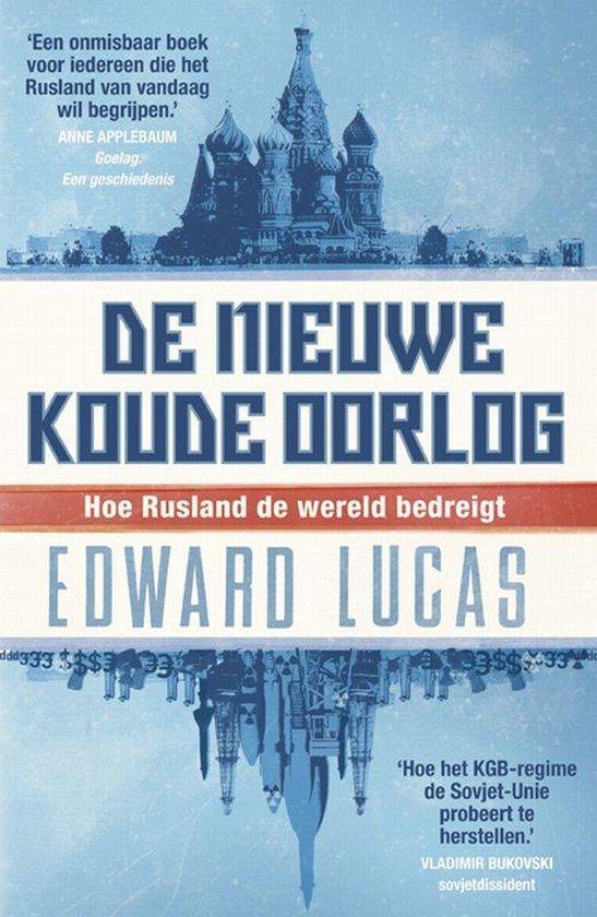 De Nieuwe Koude Oorlog - Edward Lucas |
