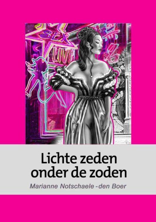 Lichte zeden onder de zoden - Marianne Notschaele-den Boer pdf epub