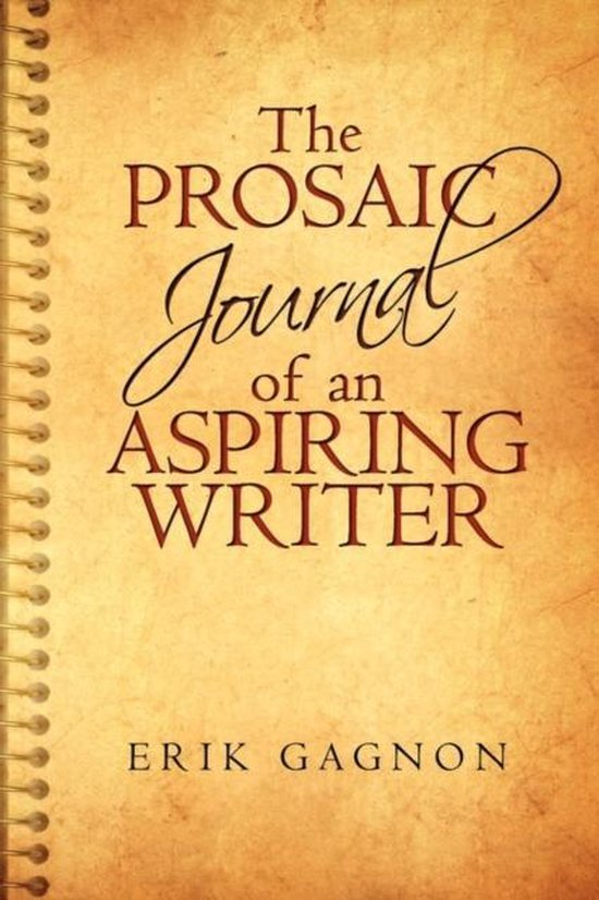 The Prosaic Journal of an Aspiring Writer