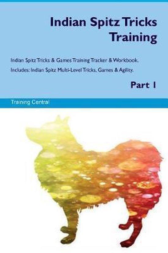 Indian Spitz Tricks Training Indian Spitz Tricks & Games Training Tracker & Workbook. Includes