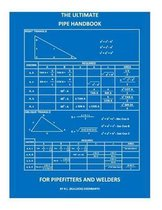 The Ultimate Pipe Handbook for Pipefitters and Welders