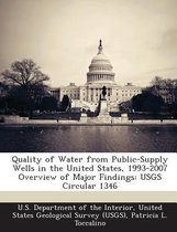 Quality of Water from Public-Supply Wells in the United States, 1993-2007 Overview of Major Findings