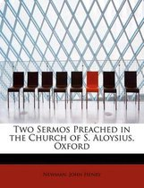 Two Sermos Preached in the Church of S. Aloysius, Oxford