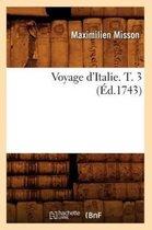 Voyage d'Italie. T. 3 (Ed.1743)