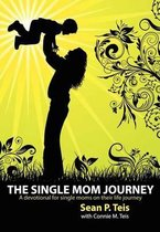 The Single Mom Journey A 30-Day Devotional Guide