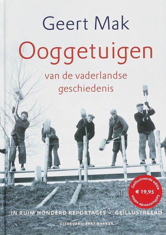 Ooggetuigen van de vaderlandse geschiedenis - Geert Mak |