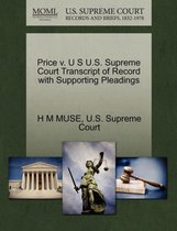 Price V. U S U.S. Supreme Court Transcript of Record with Supporting Pleadings