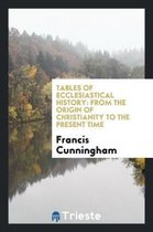 Tables of Ecclesiastical History