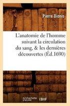 L'anatomie de l'homme suivant la circulation du sang, les dernieres decouvertes (Ed.1690)