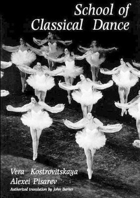 Boek cover School of Classical Dance van Vera S. Kostrovitskaya (Paperback)