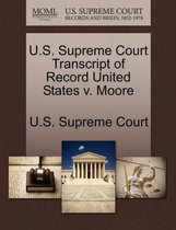 U.S. Supreme Court Transcript of Record United States V. Moore