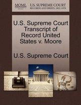 U.S. Supreme Court Transcript of Record United States V. Moore