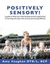 Positively Sensory!