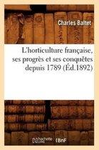 L'horticulture francaise, ses progres et ses conquetes depuis 1789 (Ed.1892)