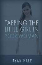 Tapping the Little Girl in Your Woman