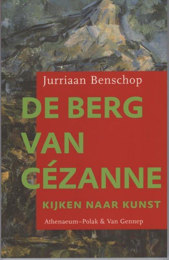 De Berg Van Cezanne - Jurriaan Benschop |