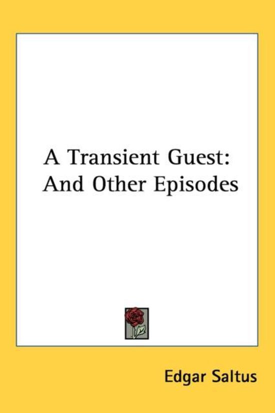 A TRANSIENT GUEST: AND OTHER EPISODES
