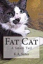 Fat Cat - A Small Tail