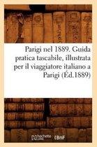Parigi nel 1889. Guida pratica tascabile, illustrata per il viaggiatore italiano a Parigi (Ed.1889)