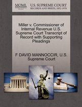 Boek cover Miller V. Commissioner of Internal Revenue U.S. Supreme Court Transcript of Record with Supporting Pleadings van F David Mannoccir