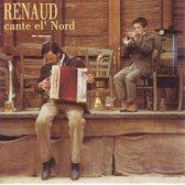 Renaud Cante El Nord