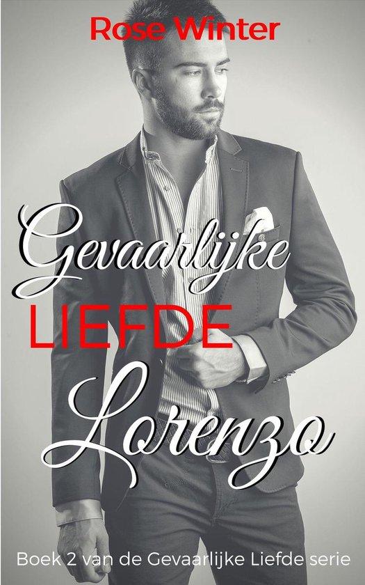 Gevaarlijke Liefde 2 - Gevaarlijke Liefde - Lorenzo - Rose Winter |