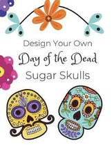 Design Your Own Day of the Dead Sugar Skulls