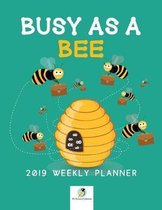 Busy as a Bee 2019 Weekly Planner