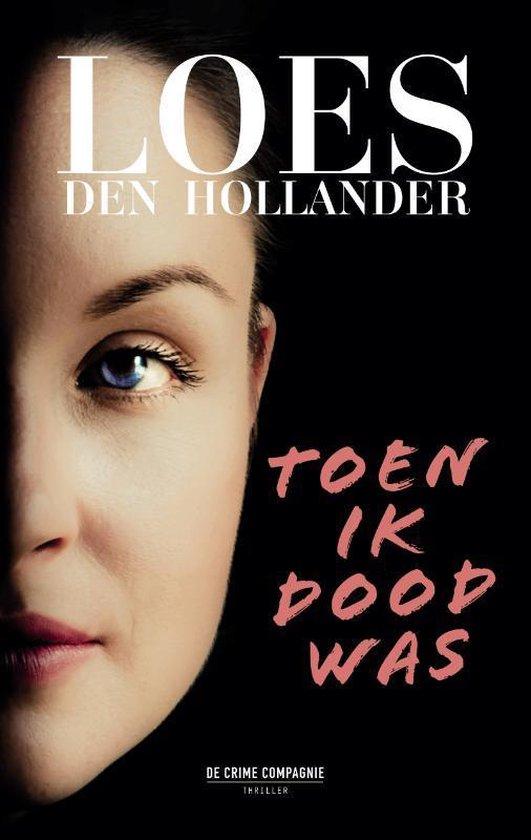 Boek cover Toen ik dood was van Loes den Hollander (Paperback)