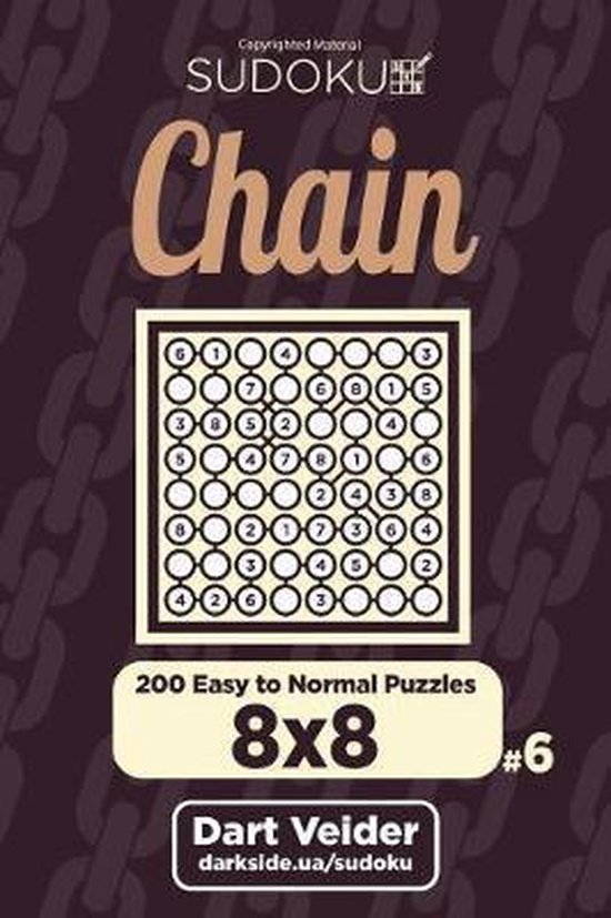 Chain Sudoku - 200 Easy to Normal Puzzles 8x8 (Volume 6)