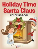 Holiday Time Santa Claus Coloring Book