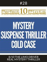 Perfect 10 Mystery / Suspense / Thriller Cold Case Plots #28-8 ''THE LIMO DRIVER – REAL MYSTERY THRILLER''