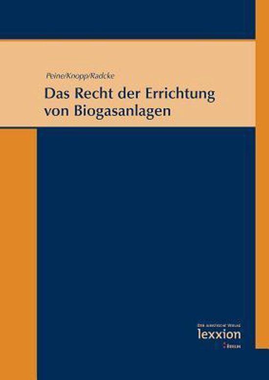 Das Recht Der Errichtung Von Biogasanlagen