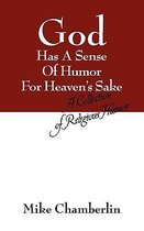 God Has a Sense of Humor for Heaven's Sake