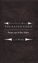 Nicolette Mace: The Raven Siren - Filling the Afterlife from the Underworld: From Out of the Ashes