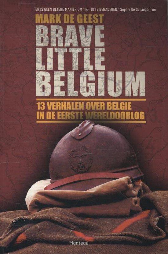 Boek cover Brave little Belgium van Mark De Geest (Paperback)
