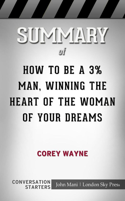 Boek cover Summary of How To Be A 3% Man, Winning The Heart Of The Woman Of Your Dreams van Paul Mani (Onbekend)