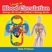 Lesson on Blood Circulation - Biology 4th Grade - Children's Biology Books