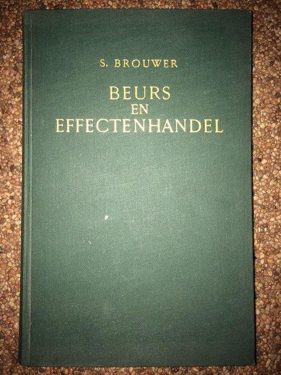 Beurs en effectenhandel - S. Brouwer  