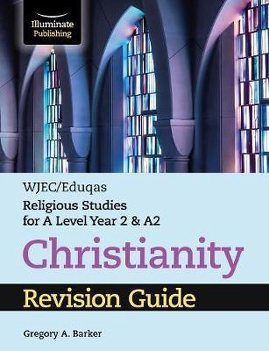 WJEC/Eduqas Religious Studies for A Level Year 2 & A2 - Christianity Revision Guide
