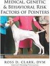 Medical, Genetic & Behavioral Risk Factors of Pointers