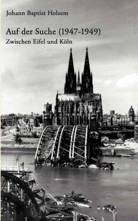 Auf der Suche (1947-1949)