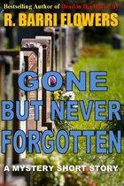 Omslag Gone But Never Forgotten (A Mystery Short Story)