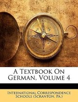 A Textbook on German, Volume 4