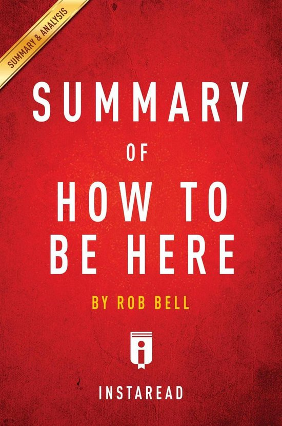 Guide to Rob Bell's How to Be Here by Instaread