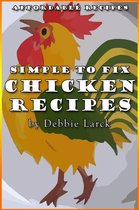 Simple To Fix Chicken Recipes